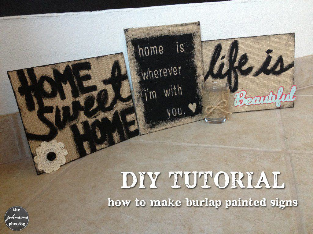 DIY Burlap Painted Sign | How to paint burlap | Painted Burlap Sign | Burlap crafts | Burlap wall decor | Burlap wall sign | life is beautiful | Home Sweet Home Sign | Home is wherever I'm with you sign