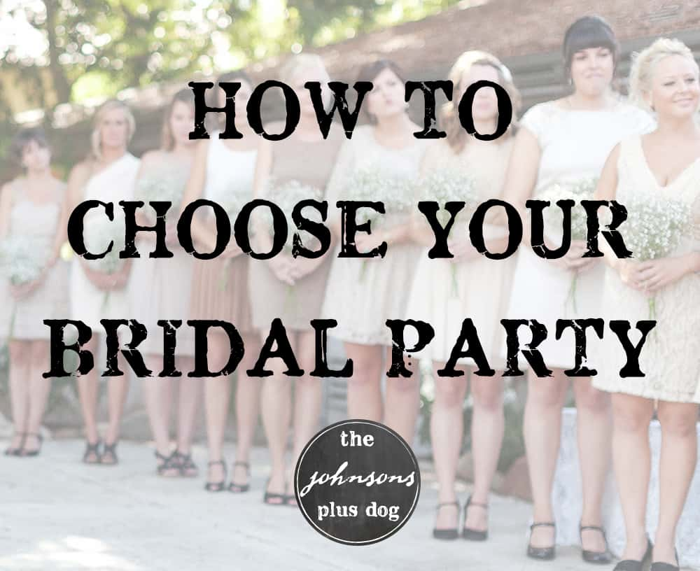 Choosing your bridal party | the johnsons plus dog