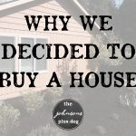 why we decided to buy a house