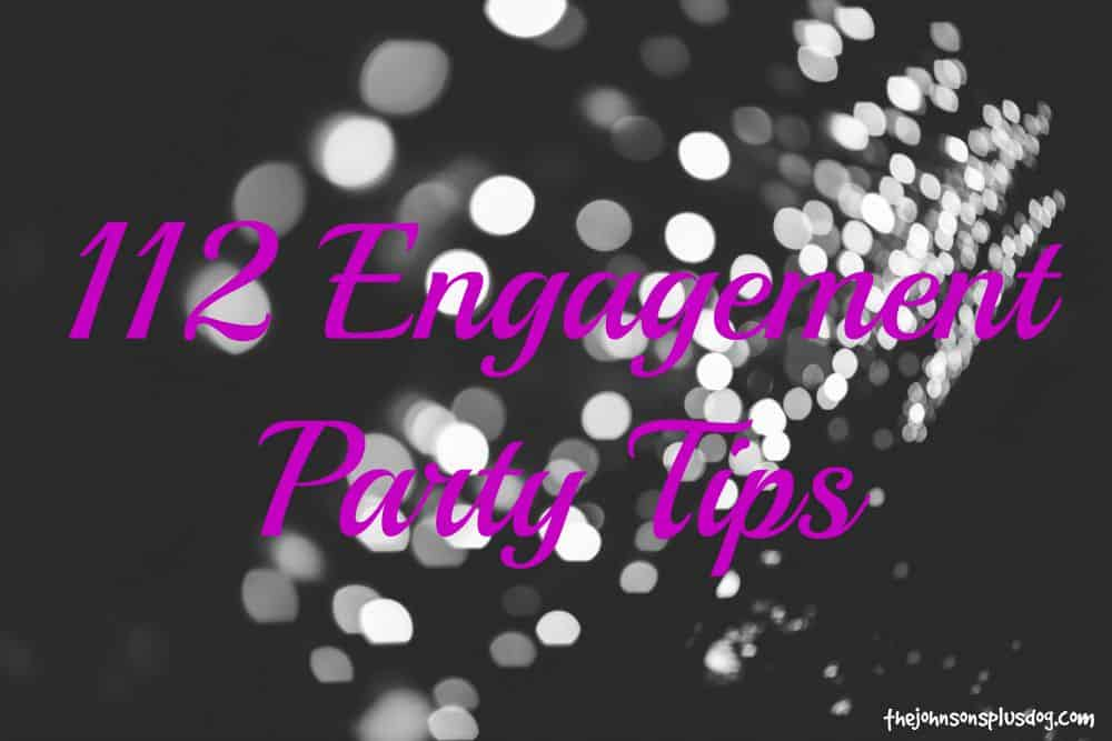 112 Engagement Party Tips