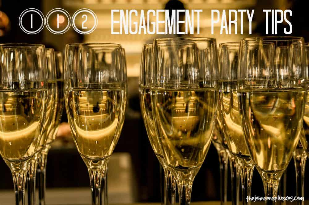 The best engagement party tips all rounded up | The Johnsons Plus Dog