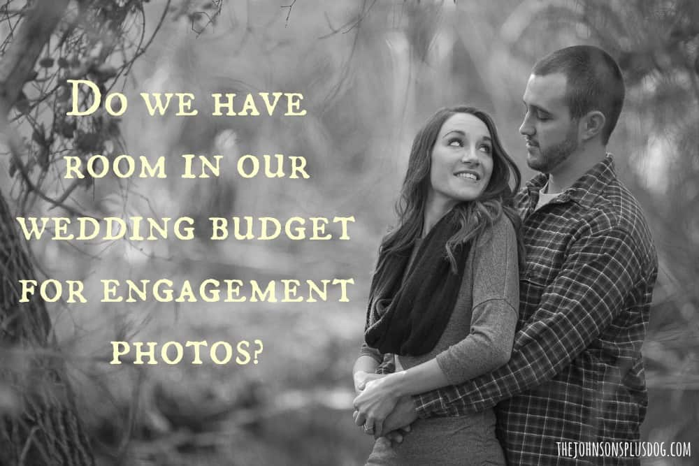 Do we have room in our wedding budget for engagement photos?