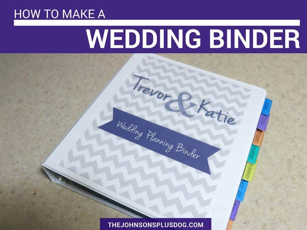 Wedding binder sitting on table with dividers and text overlay on photo that says how to make a wedding binder