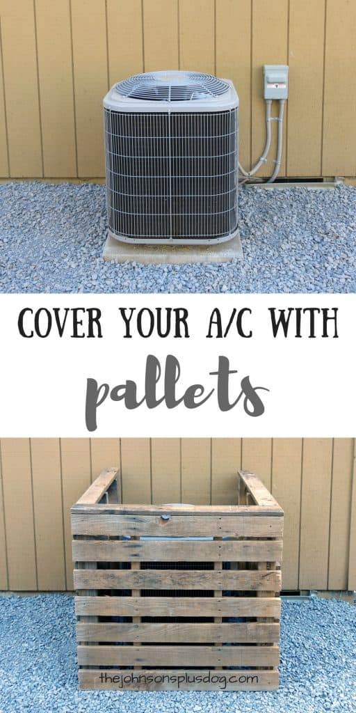 before and after photos of the pallet a/c cover ...with a text overlay that says... cover your a/c with pallets
