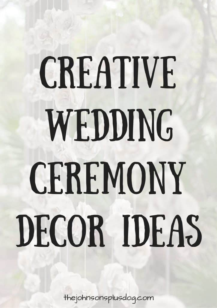 creative wedding ceremony decor ideas