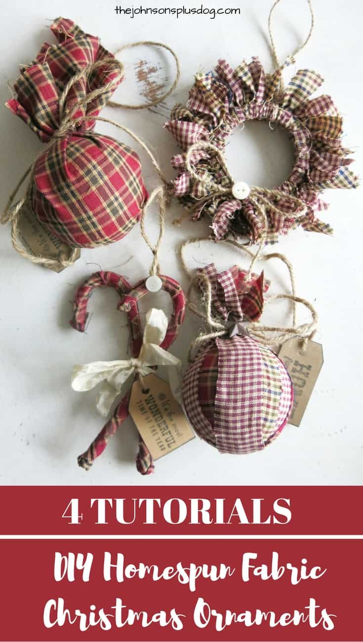 four homemade fabric ornaments on a white background ...with a text overlay that says... 4 tutorials DIY homespun fabric christmas ornaments