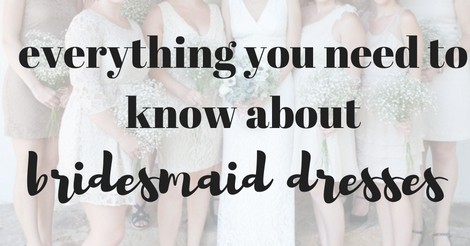 Pictures of bridesmaids standing next to bride with text overlay that says everything you need to know about bridesmaid dresses