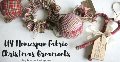 four fabric ornaments laying on a white surface ...with a text overlay that says... DIY homespun fabric ornaments