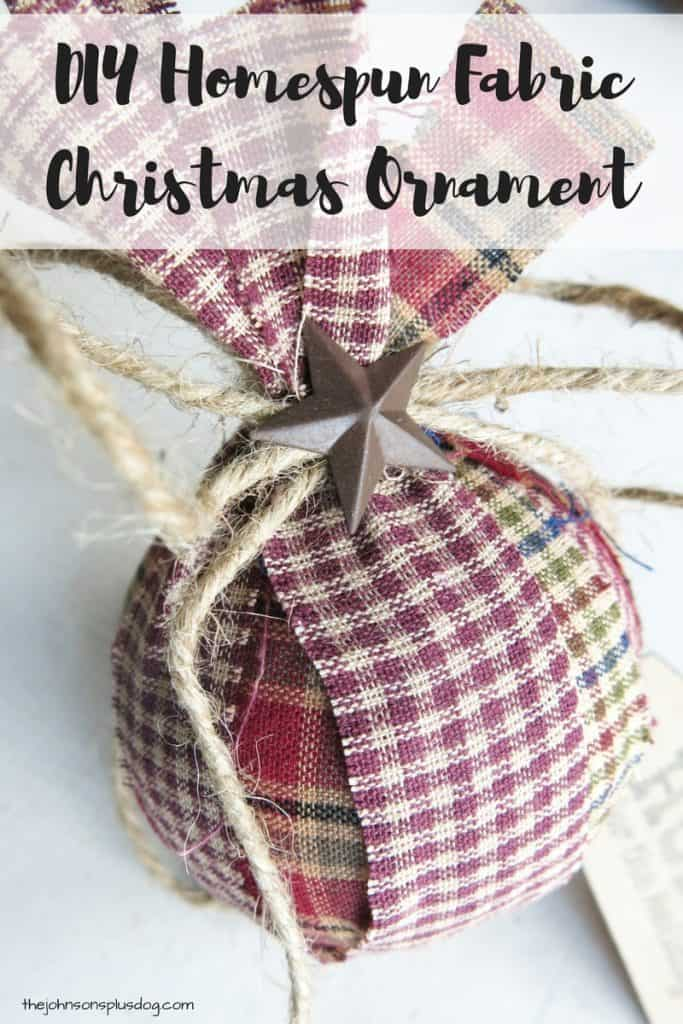 a round fabric covered homemade ornament with twine tying excess fabric at the top ...with a text overlay that says... DIY homespun fabric christmas ornament