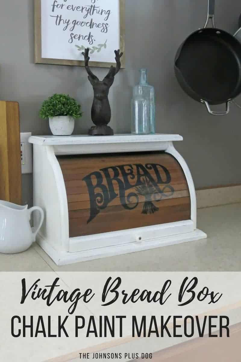 Photo of white painted bread box in farmhouse kitchen with text overlay  that says vintage bread - Vintage Bread Box Chalk Paint Makeover - Making Manzanita