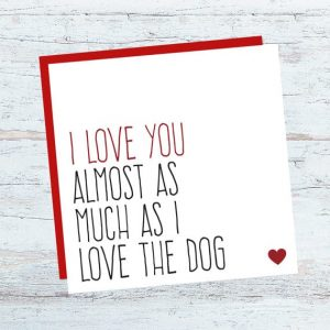 I Love You Alsmot As Much As I Love The Dog funny card | Valentine's Day Card | Unique Valentine's Day Gifts from Etsy | Etsy Gift Guide | What to get for your husband for Valentine's Day | What to get for your kids for Valentine's Day | What to get for your wife for Valentine's Day | Vday gifts | Vday presents | Unique etsy finds | Vday gifts from Etsy | Handmade Valentine's Day gifts | Valentines Gift Guide | Unique gifts from Etsy | Etsy finds | Vday gifts from Etsy | What to buy for your wife for Valentine's day | Gifts for her | Gifts for him | Gifts for kid | Vday gifts