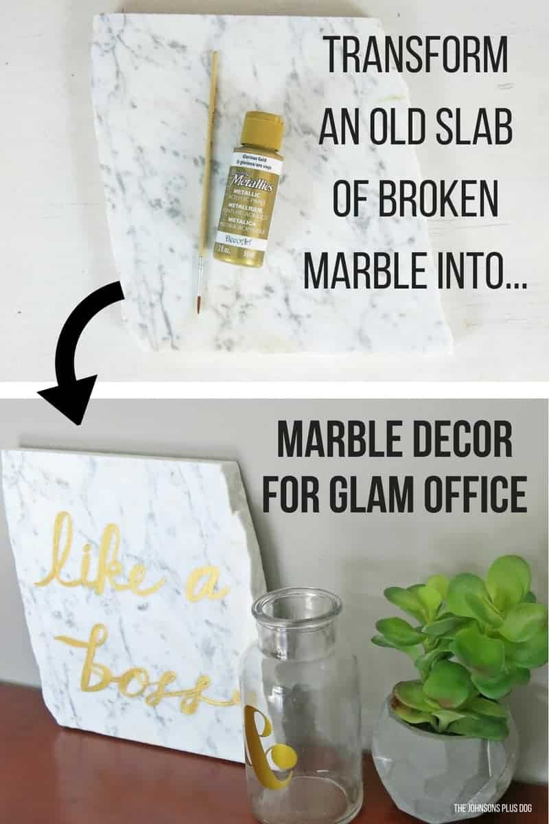 "Supplies for DIY painted marble laying on table with arrow pointing to bottom image showing finished glam office decor with ""like a boss"" painted on to a piece of broken marble with text overlay that says transform an old slab of broken marble into marble decor for glam office"