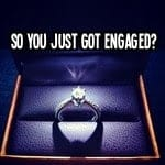 So You Just Got Engaged? – My Engagement Advice