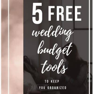 5 Free Wedding Budget Tools To Keep You Organized