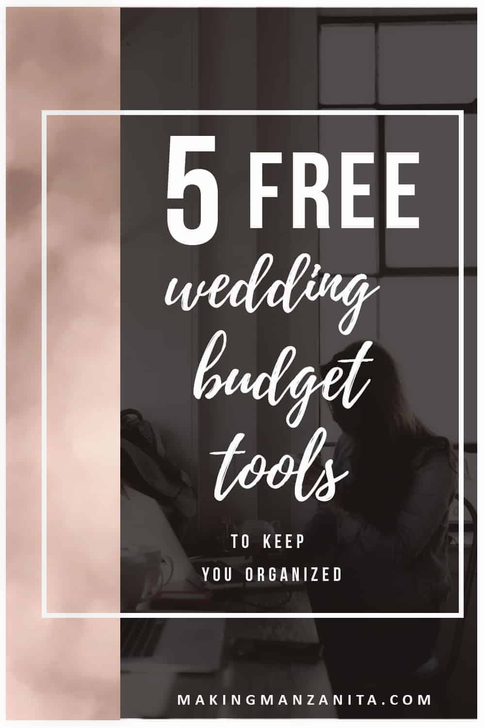 5 free wedding budget tools to keep you organized making manzanita