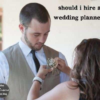 should i hire a wedding planner | the johnsons plus dog