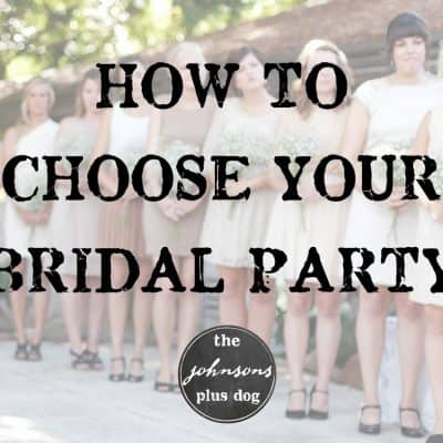 Choosing Your Bridal Party