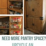 Collage of upcycled pantry and image open pantry showing food stocks and spices rack with text below that says Need More Pantry Space? Upcycle an Entertainment Center.