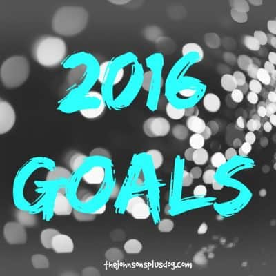 2016 Goals | Goal Setting | New Year's Resolutions