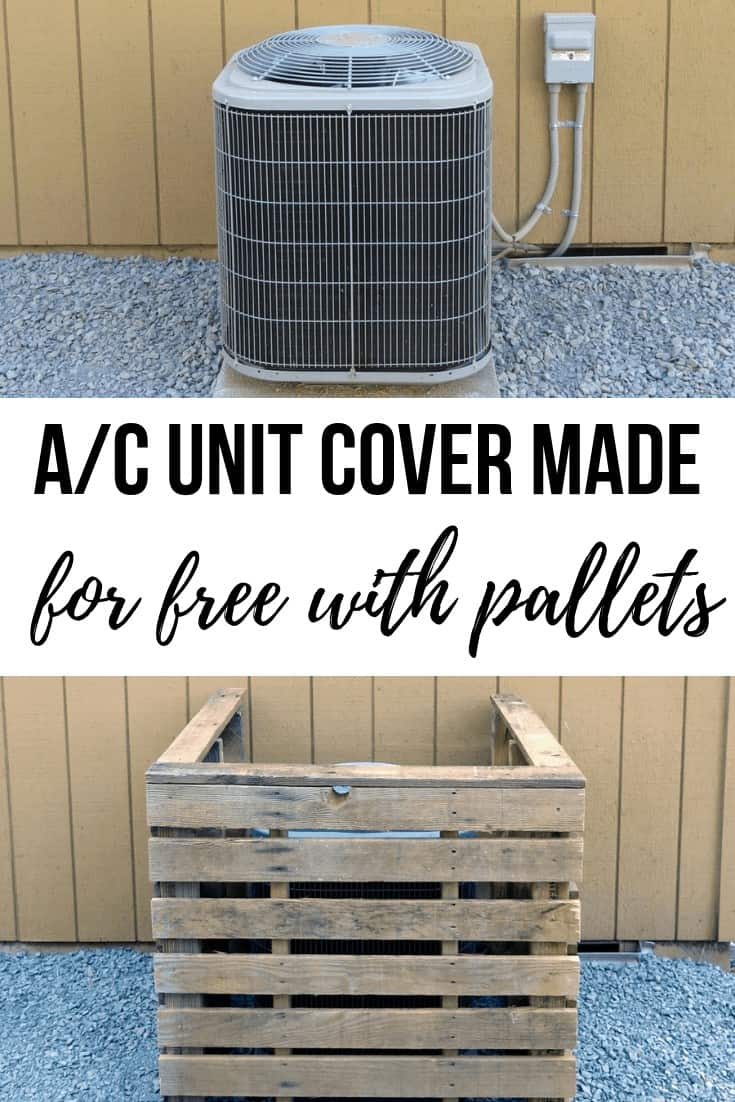 Before image of ac without pallet cover and after image of ac with pallet cover with text overlay that says A/C Unit Cover Made for Free with Pallets.