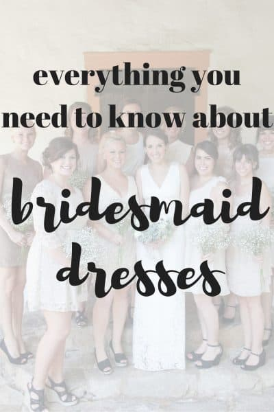 Everything You Need To Know About Bridesmaid Dresses