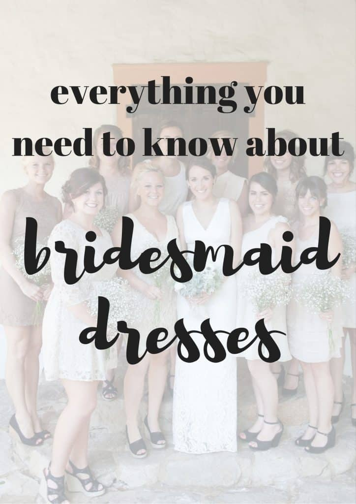 picture of bridesmaids with bride in background with text overlay that says everything you need to know about bridesmaid dresses