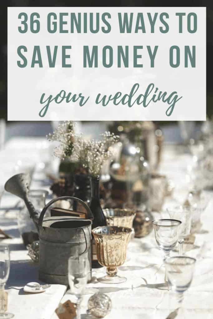 Rustic vintage wedding table setting with text overlay that says 36 Genius Ways to Save Money on Your Wedding.