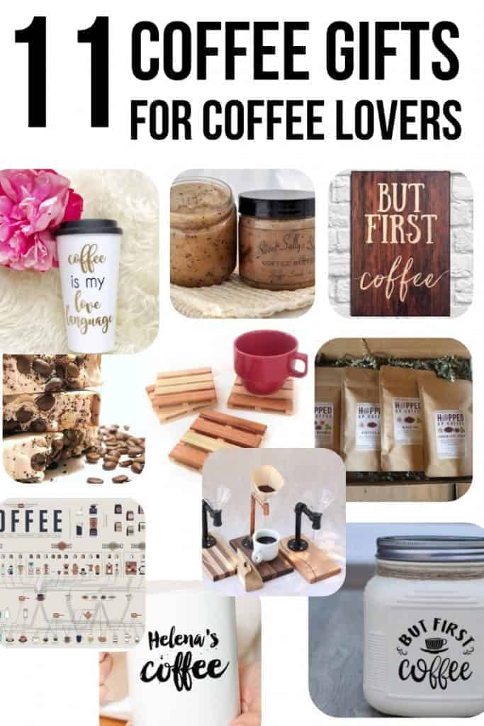 Coffee candle, coffee canister, But First coffee wood sign, pur over system, hopped up coffee, coffee soap, coffee chart poster, pallet coffee coasters, personalized coffee cup, with text overlay that says 11 Coffee Gifts for Coffee Lovers