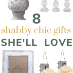 Collage of 4 shabby chic home decor items with text overlay that says 8 shabby chic gifts she'll love