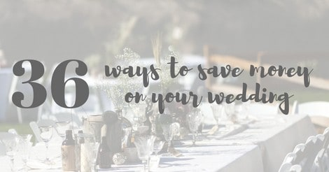 a table with rustic decor including bottles, jars, and wooden accent pieces ...with a text overlay that reads... 36 ways to save money on your wedding