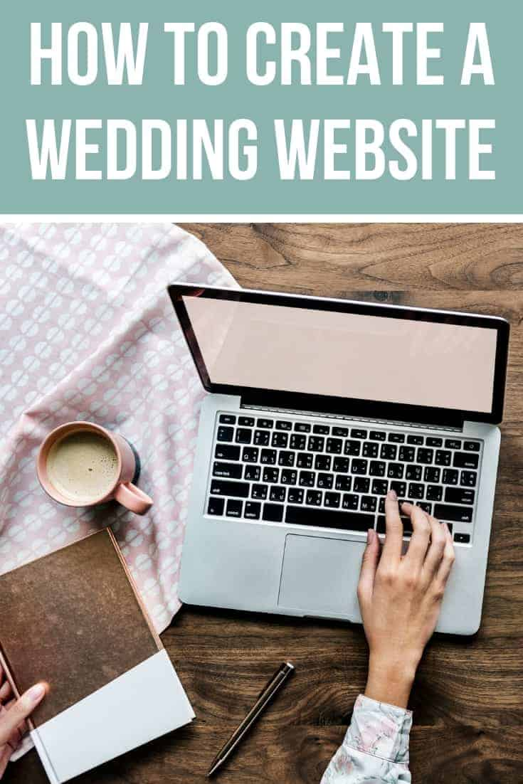 Woman on laptop on a tabletop with a notebook and cup of coffee with text overlay that says how to create a wedding website