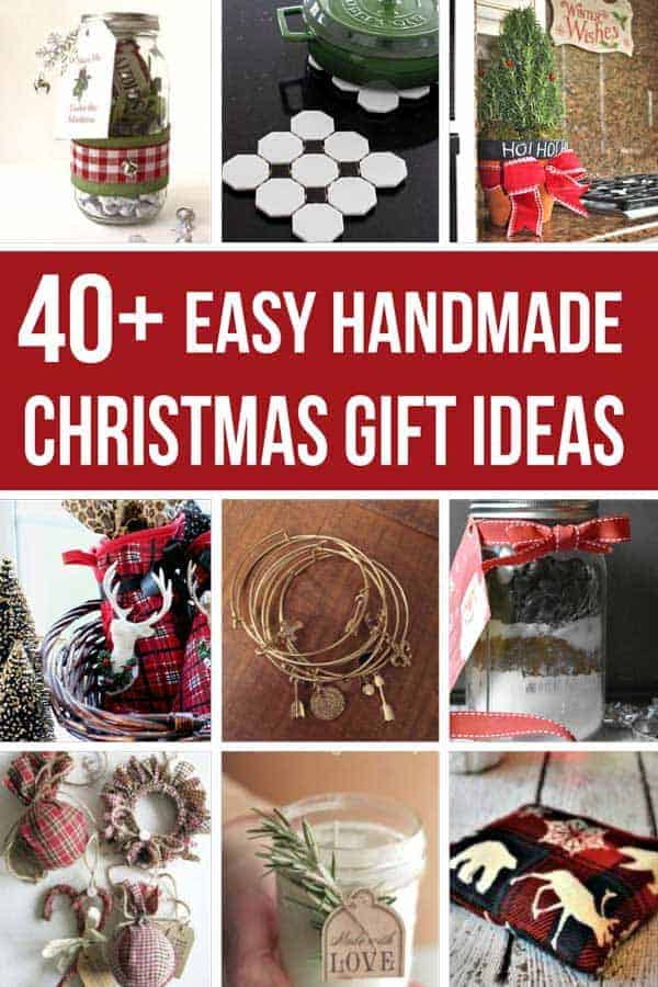 Photo collage of various DIY gifts with Christmas theme with text overlay that says 40+ easy handmade Christmas gift ideas