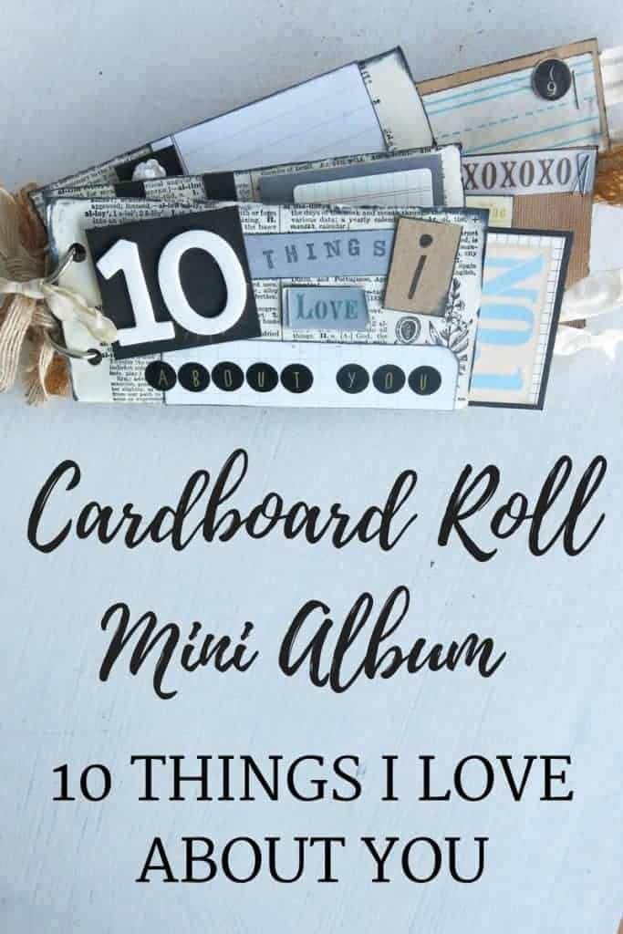 Cardboard Roll Mini Album | 10 Thanks I Love About You Book | DIY Valentine's Day Gifts | Vintage inspired mini scrapbook | Tell you husband what you love about him | Turn paper towel rolls into a mini album | Cardboard roll crafts | Toilet paper roll DIY