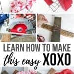 Collage of covering a wire shaped heart with crepe paper, covering heart shaped wire with red burlap, cutting wood with a miter saw, tying red and white rope on a piece of wood, and finished DIY XOXO Valentine's Day Home decor with text overlay that says Learn How To Make This Easy XOXO