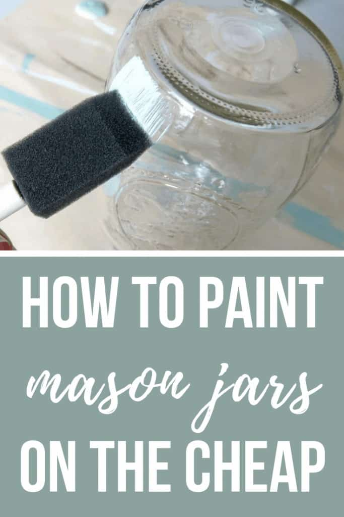 Painting mason jar with text overlay that says How to Paint Mason Jars on the Cheap