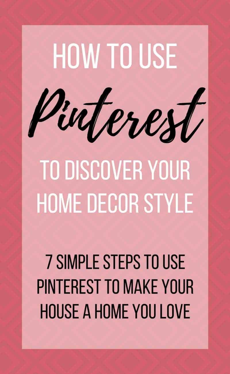 How to use pinterest to discover your home decor style - How to decorate your home ...
