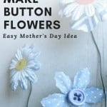 Close up of three button flowers made with paper flower, button and floral wire sitting on a white counter with text overlay that says how to make button flowers easy Mother's day gift idea