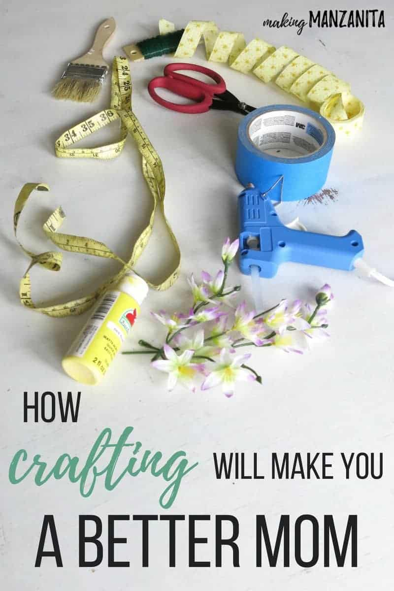 How Crafting Will Make You a Better Mom