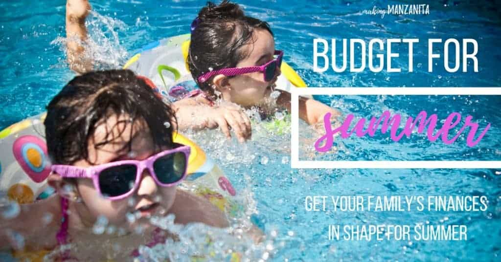 How to budget for summer | Get your family's finances in shape for summer | Summer budgeting | Saving money for summer | Budgeting tips for summertime | How to afford summer activities | Budget friendly summer tips | Tips for summertime with kids | How to afford summer activities | Cheap and free things to do this summer | Summer with children | Kid friendly summer ideas | Summer budgets