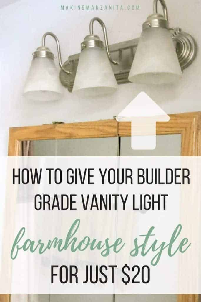 3 light brushed nickel outdated light fixture before the makeover with text overlay that says How to give your builder grade vanity light farmhouse style for just