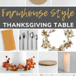 Collage of glassware, candle holders, silverware, placemats, garland, lazy susan, coasters, candle ring, table runner, flameless candle, mustard yellow table napkins and white stoneware plates with text overlay that say farmhouse style thanksgiving table