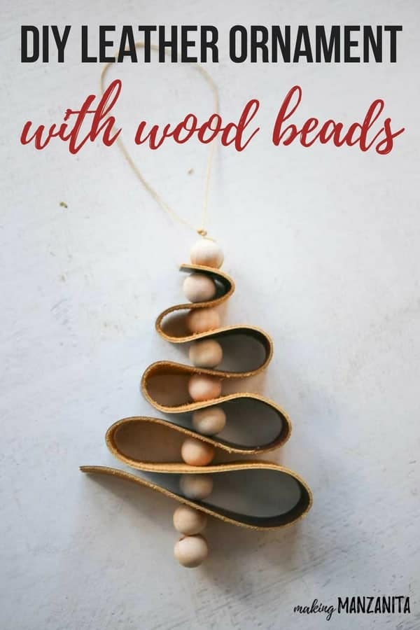 How to make a DIY Leather Ornament with wood beads | Mini Christmas tree ornament | How to use scrap leather | Easy to make handmade Christmas ornaments that make good gifts | Rustic Holiday crafts with modern farmhouse style inspiration | Scandi style Xmas decorations | Scandinavian decor ideas for the holidays