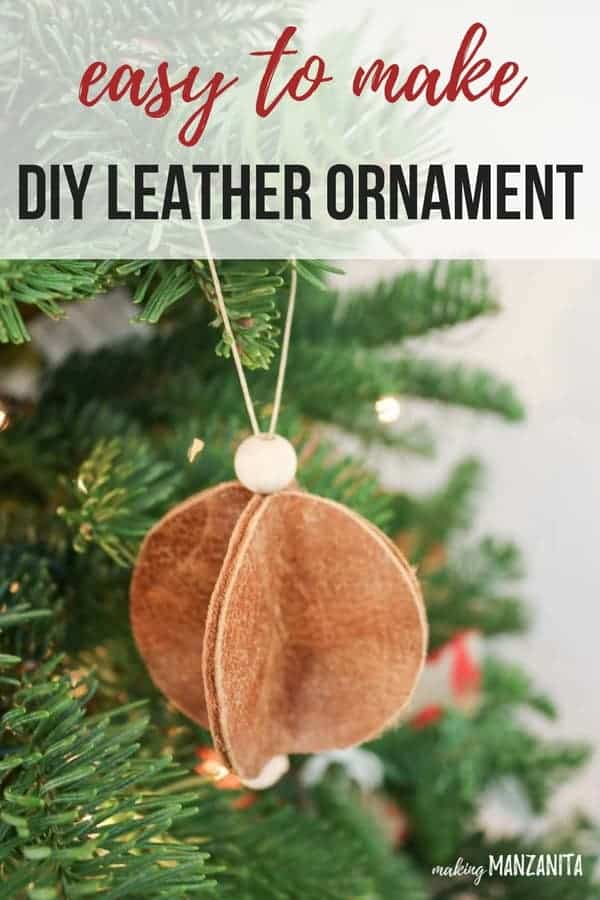 Easy Leather Christmas Ornaments Making Manzanita