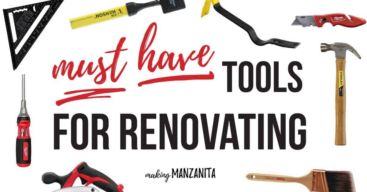 Must Have Tools For Renovating | Everything You Need For Your First Fixer Upper