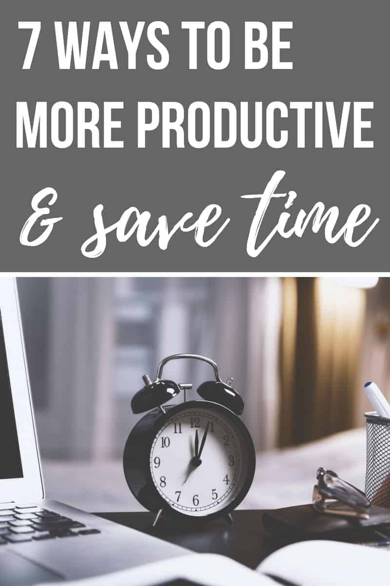 "Gray box with text ""7 ways to be more productive and save time"" with photo of clock on a desk for bottom half of picture"
