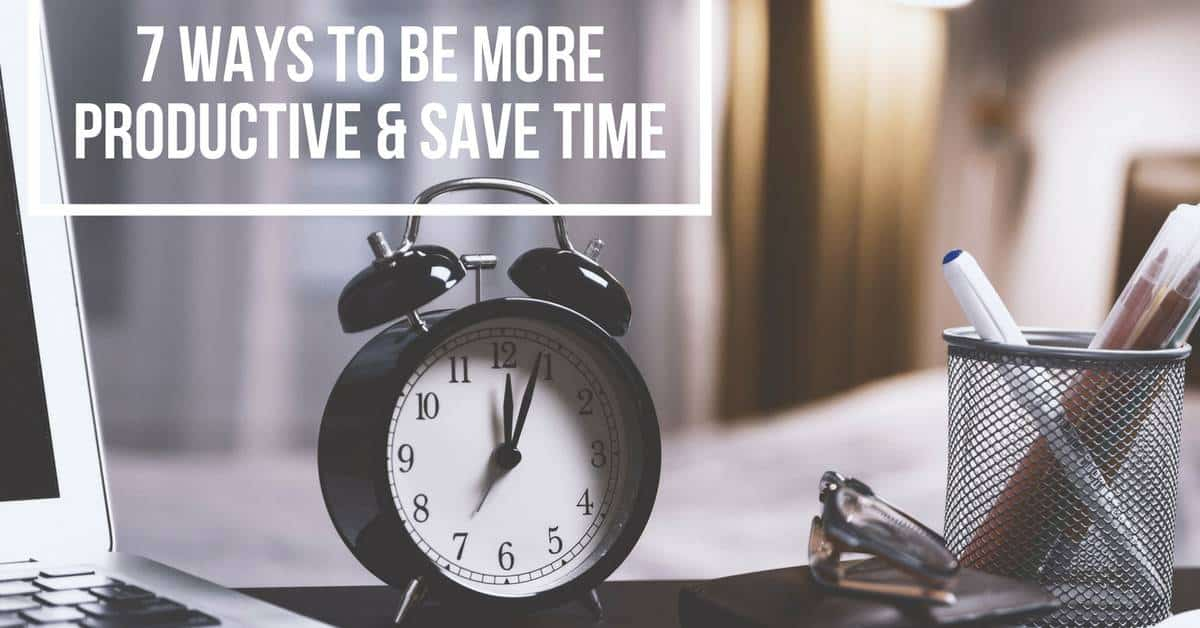 "Black clock on desk with text overlay ""7 ways to be more productive & save time"""