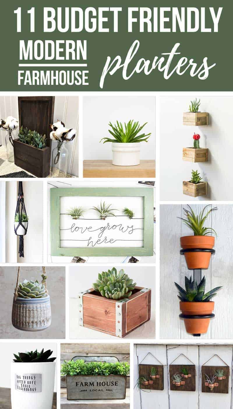 Collage photo with various planters with text overlay that says 11 budget friendly modern farmhouse planters