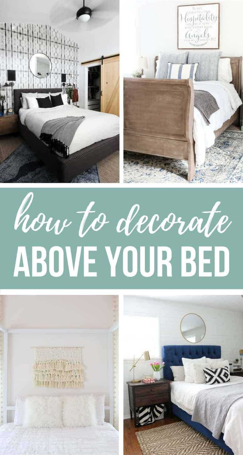 Photo collage of different over the bed decor ideas with text overlay that says how to decorate above your bed