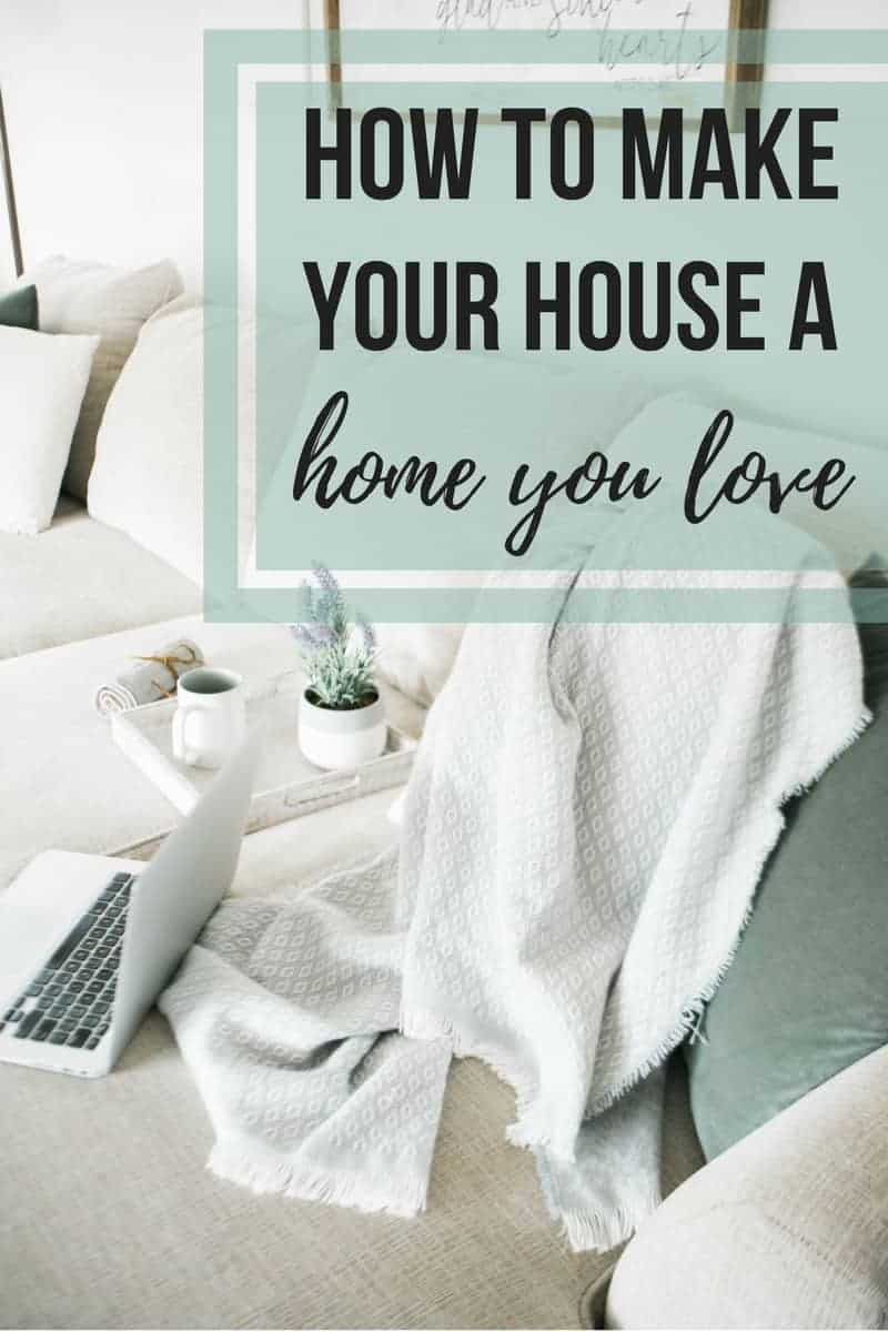 Are you struggling to make your house feel like home? This guide will teach you how to make your house a home. Even more than that...a home you LOVE. (Hint hint: making a home is more than just decorating!)