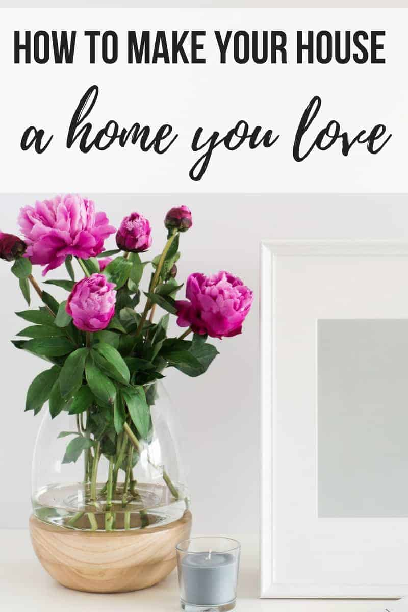 How to make your house a home you love | Ways to make your house a home | Making your house feel like home | Cozy home decorating tips | Simple interior design advice and inspiration | What to do when you move into a new home | Decorating your first home